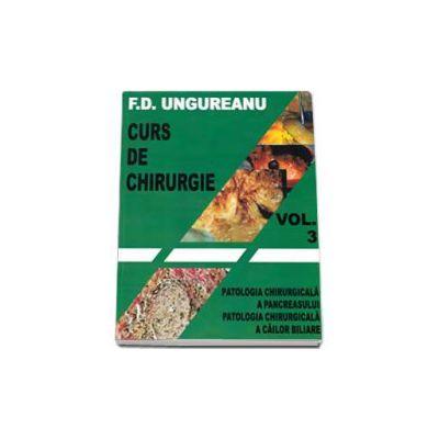 Curs de chirurgie volumul III. Patologia chirurgicala a pancreasului, patologia chirurgicala a cailor bilare
