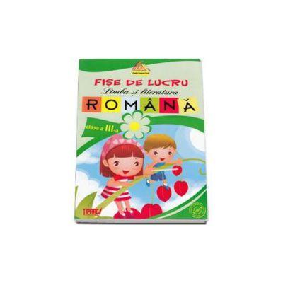 Limba si literatura romana - Fise de lucru clasa a III-a (Verde)