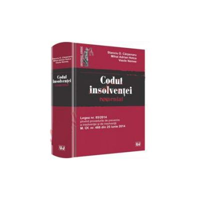 Codul insolventei comentat - Legea nr. 85/2014 privind procedurile de prevenire a insolventei si de insolventa M. Of. nr. 466 din 25 iunie 2014