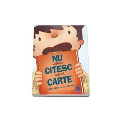 Nu vreau sa citesc aceasta carte. De cece meng cu ilustratii Joy Ang