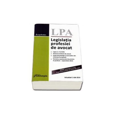 Legislatia profesiei de avocat - Actualizat la 1 iulie 2014