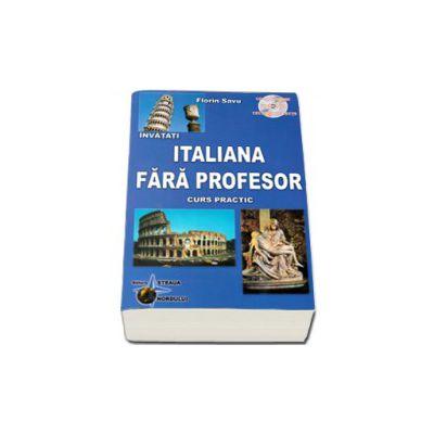 Invatati limba Italiana Fara Profesor. Curs practic cu CD, audio - Editia a V-a