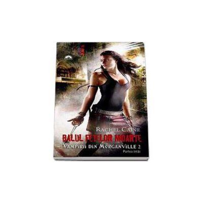 Balul fetelor moarte. Vampirii din Morganville 2 - Editie de buzunar (Partea intai)