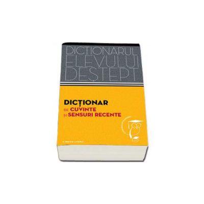 Dictionar de cuvinte si sensuri recente. Dictionarul elevului destept (Andrei Danila)
