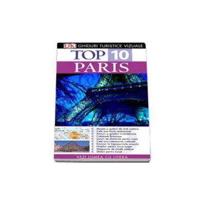 Ghid turistic vizual Paris - Colectia Top 10 (Editia a III-a)