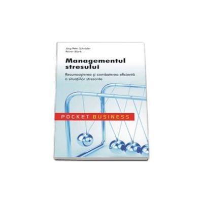 Managementul stresului - Recunoasterea si combaterea eficienta a situatiilor stresante
