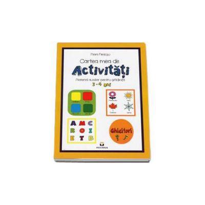 Cartea mea de Activitati. Material auxiliar pentru gradinita 3-4 ani (Mara Neacsu)