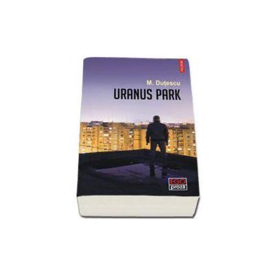 Uranus Park (M. Dutescu)