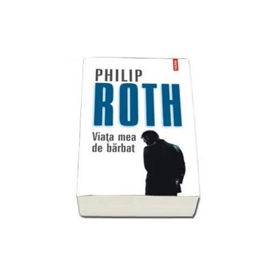 Philip Roth, Viata mea de barbat