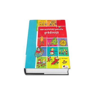 1001 activitati pentru gradinita de-a lungul unui an, 3-6 ani (Editie cu coperti cartonate)