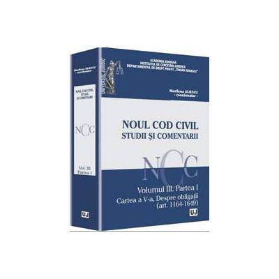 Noul Cod civil. Studii si comentarii. Volumul III, Partea I. Cartea a V-a, Despre obligatii (art. 1164-1649)