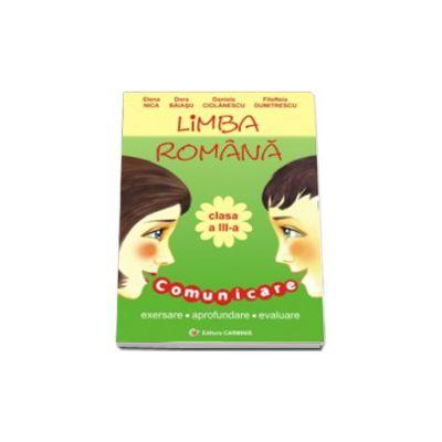 Limba romana, pentru clasa a III-a. Comunicare (Exersare, aprofundare, evaluare)