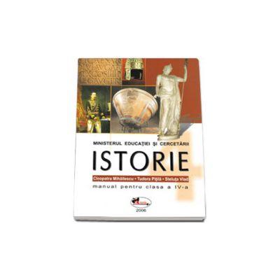 Istorie. Manual pentru clasa a IV-a (Cleopatra Mihailescu, Tudora Pitila, Steluta Vlad)