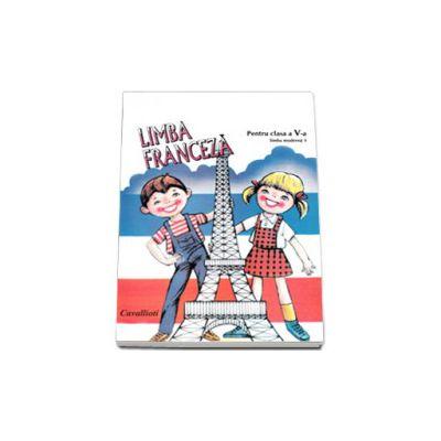 Limba franceza. Manual pentru clasa a V-a limba moderna 1 - Cavallioti