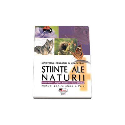 Stiinte ale naturii. Manual pentru clasa a IV-a - Tudora Pitila