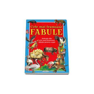 Cele mai frumoase Fabule. Selectie din cele mai frumoase fabule pentru copii