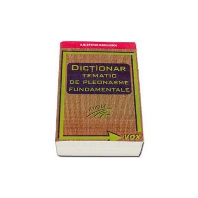 Ilie Stefan Radulescu, Dictionar tematic de pleonasme fundamentale