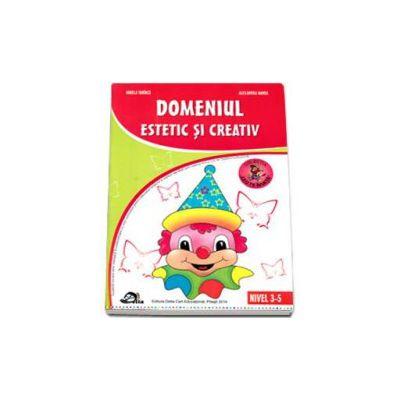 Domeniul estetic si creativ, nivel 3-5 ani (Editie, 2014)