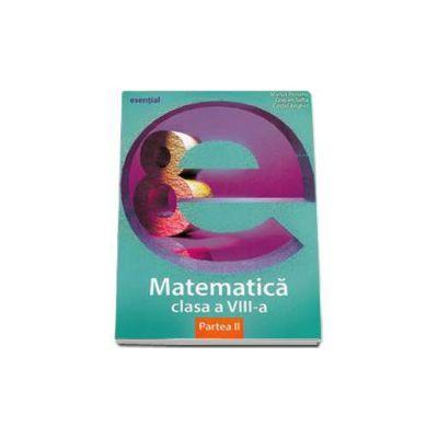 Esential Matematica clasa a VIII-a. Partea a II-a (Marius Perianu)