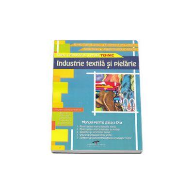 Industrie textila si pielarie. Manual pentru clasa a IX-a, filiera tehnologica, profil TEHNIC