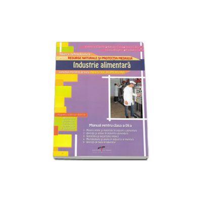 Industrie alimentara. Manual pentru clasa, a IX-a. Filiera tehnologica, profil RESURSE NATURALE SI PROTECTIA MEDIULUI