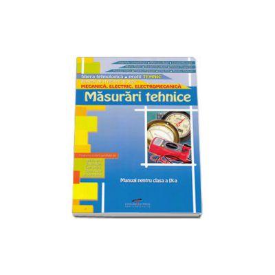 Masurari tehnice. Manual pentru clasa a IX-a. Domeniul de pregatire generala: Mecanica, Electric, Electromecanica