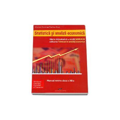 Statistica si analiza economica, manual pentru clasa a XII-a. Filiera tehnologica, profil Servicii, calificarea profesionala tehnician in activitati economice