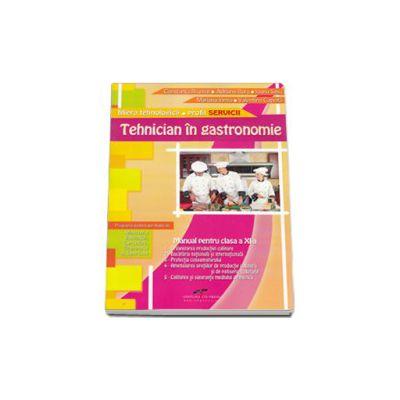 Tehnician in gastronomie. Manual pentru clasa a XI-a. Filiera tehnologica, profil SERVICII
