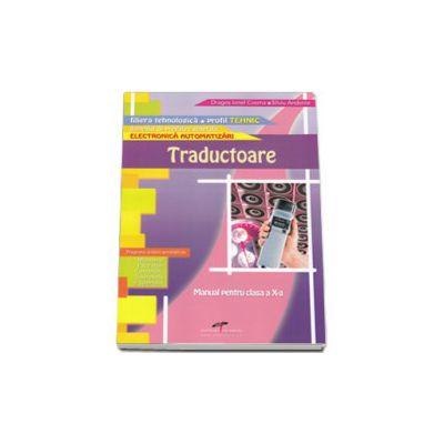Traductoare. Manual pentru clasa a X-a. Domeniul de pregatire generala: Electronica automatizari