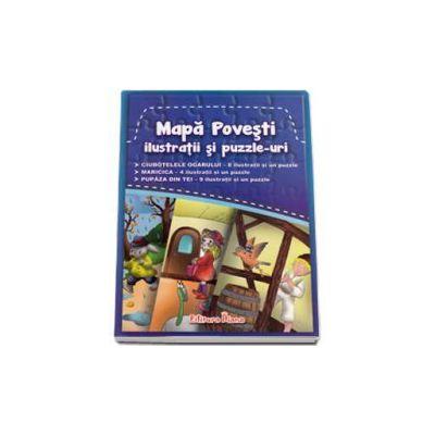 Ciubotele Ogarului, Maricica, Pupaza din tei  - Mapa povesti ilustratii si Puzzle-uri