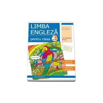 Limba engleza caiet pentru clasa a III-a. Notiuni de vocabular, notiuni de gramatica