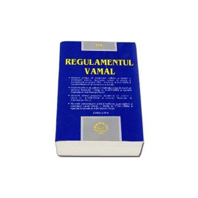 Regulamentul Vamal - Editia a III-a