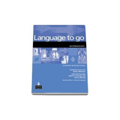 Language to Go Intermediate Teachers Resource Book (Araminta Crace)