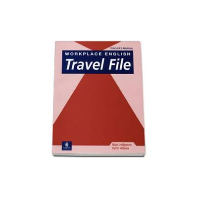 Workplace English Travel File Teachers Manual (Keith Adams)
