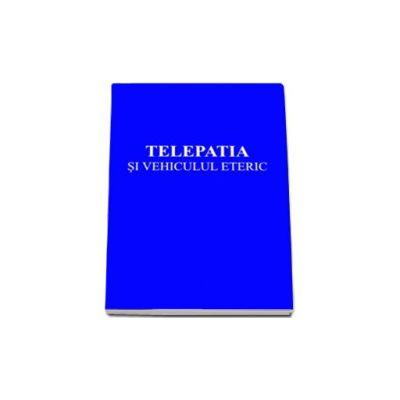 Alice Bailey, Telepatia si Vehiculul Eteric