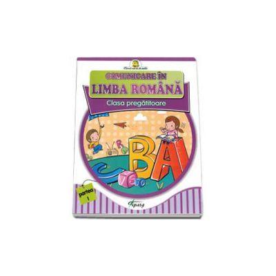 Comunicare in limba romana. Clasa pregatitoare partea I (Primul meu an de scoala)