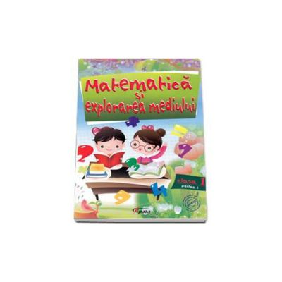 Matematica si explorarea mediului clasa I, partea I (Chiriac Marilena)