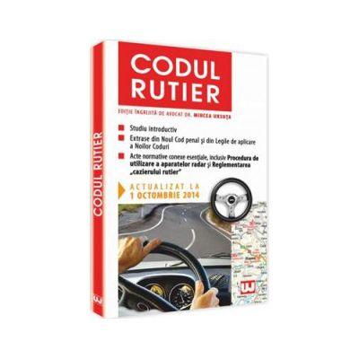 Codul Rutier, actualizat la 1 Octombrie 2014 - Editie ingrijita de avocat Dr. Mircea Ursuta