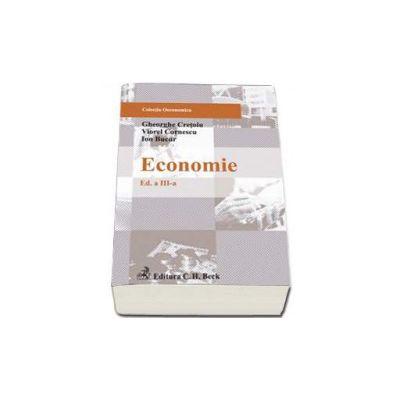 Economie. Editia a III-a. Cretoiu Gheorghe, Cornescu Viorel si Bucur Ion