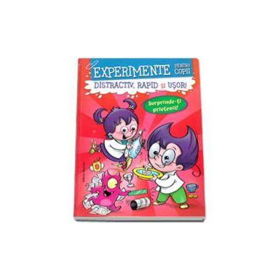 Experimente pentru copii - Distractiv, rapid si usor! (Rosie)