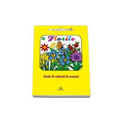 Florile. Carte de colorat in versuri - Sa coloram cu Nicol