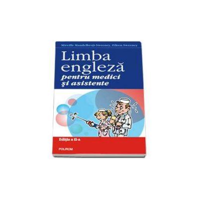 Limba engleza pentru medici si asistente - Editia a II-a revazuta si adaugita