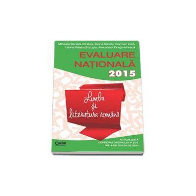 Limba si literatura romana - Evaluare nationala actualizata 2015, in 45 de teste - Mihaela Cirstea
