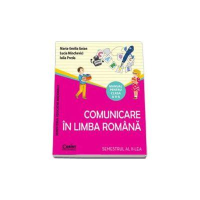 Manual pentru clasa a II-a. Comunicare in Limba Romana - Semestrul al II-lea (Maria Emilia Goian)