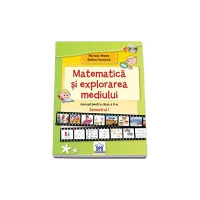 Matematica si explorarea mediului, manual pentru clasa a II-a - Semestrul I (Mariana Mogos)