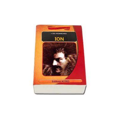 Ion - Liviu Rebreanu (Clasicii literaturii romane)