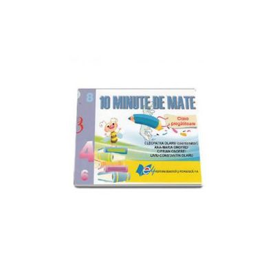 10 Minute de Mate clasa pregatitoare (Cleopatru Olaru)