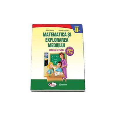 Matematica si explorarea mediului, manual pentru clasa a II-a - Semestrul al II-lea (Anina Badescu)