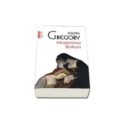 Mostenirea Boleyn - Colectia Top 10 (Philippa Gregory)