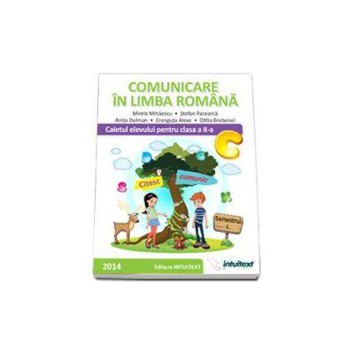 Comunicare in limba romana. Caietul elevului pentru semestrul I, pentru clasa a II-a (Mirela Mihaescu)